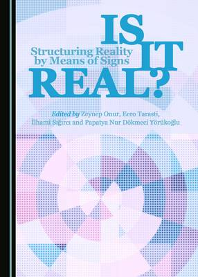 Is it Real? Structuring Reality by Means of Signs (Hardback)