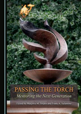 Passing the Torch: Mentoring the Next Generation (Hardback)