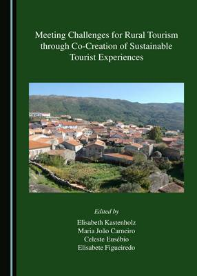 Meeting Challenges for Rural Tourism Through Co-Creation of Sustainable Tourist Experiences (Hardback)