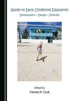 Guide to Early Childhood Education: Development - Design - Diversity (Paperback)