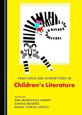 Fractures and Disruptions in Children's Literature (Hardback)