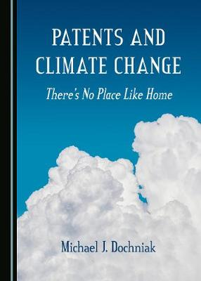 Patents and Climate Change: There's No Place Like Home (Hardback)