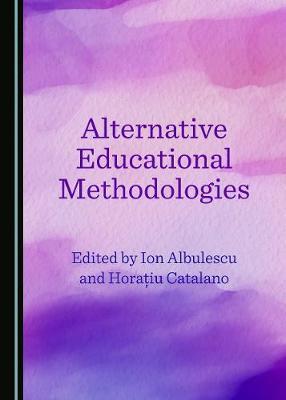 Alternative Educational Methodologies (Hardback)