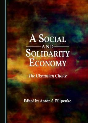A Social and Solidarity Economy: The Ukrainian Choice (Hardback)
