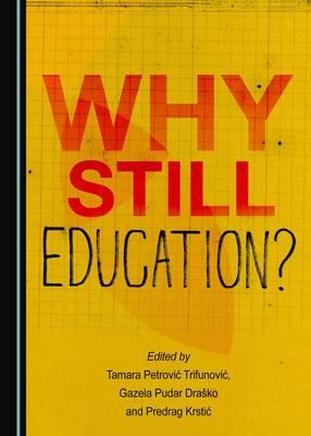 Why Still Education? (Hardback)