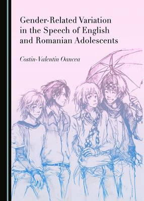 Gender-Related Variation in the Speech of English and Romanian Adolescents (Hardback)