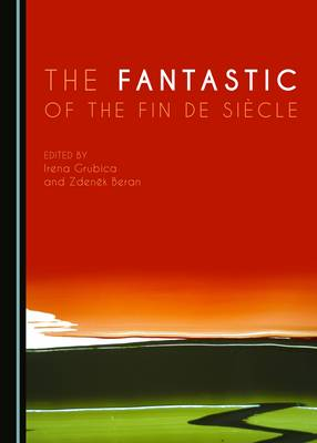 The Fantastic of the Fin de Siecle (Hardback)