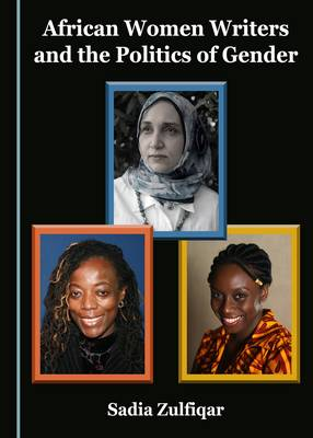 African Women Writers and the Politics of Gender (Hardback)