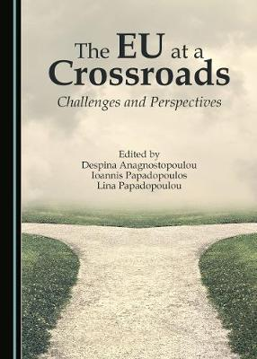 The EU at a Crossroads: Challenges and Perspectives (Hardback)