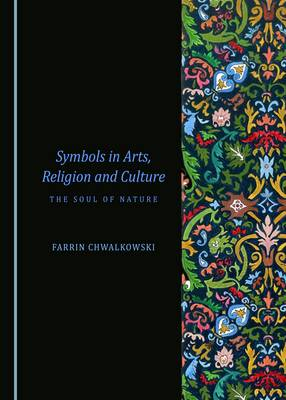 Symbols in Arts, Religion and Culture: The Soul of Nature (Hardback)