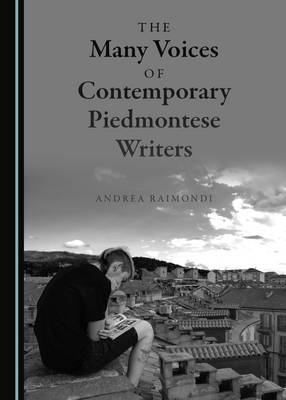 The Many Voices of Contemporary Piedmontese Writers (Hardback)