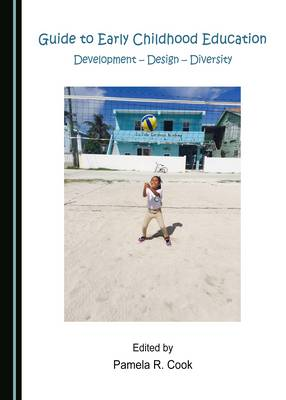 Guide to Early Childhood Education: Development - Design - Diversity (Hardback)
