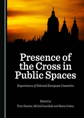 Presence of the Cross in Public Spaces: Experiences of Selected European Countries (Hardback)