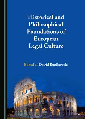 Historical and Philosophical Foundations of European Legal Culture (Hardback)