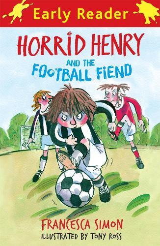 Horrid Henry Early Reader: Horrid Henry and the Football Fiend: Book 6 - Horrid Henry (Paperback)
