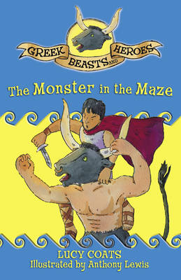 The Monster in the Maze - Greek Beasts and Heroes 3 (Paperback)