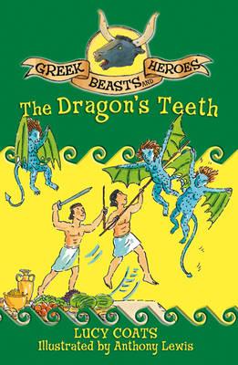 The Dragon's Teeth - Greek Beasts and Heroes 9 (Paperback)