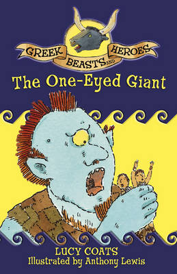 The One-Eyed Giant - Greek Beasts and Heroes v. 11 (Paperback)