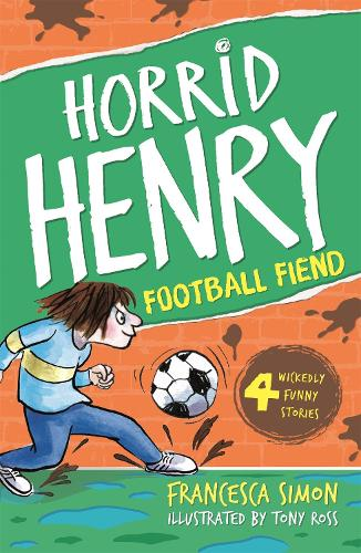 Horrid Henry and the Football Fiend: Book 14 - Horrid Henry (Paperback)