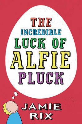 The Incredible Luck of Alfie Pluck (Paperback)