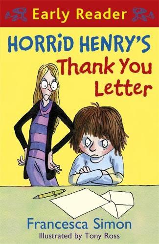 Horrid Henry Early Reader: Horrid Henry's Thank You Letter: Book 9 - Horrid Henry Early Reader (Paperback)