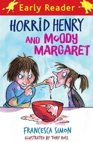 Horrid Henry Early Reader: Horrid Henry and Moody Margaret: Book 8 - Horrid Henry Early Reader (Paperback)