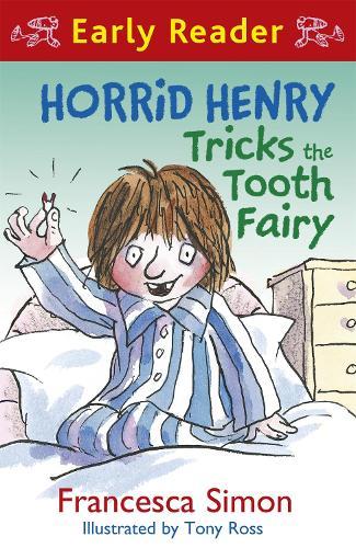 Horrid Henry Early Reader: Horrid Henry Tricks the Tooth Fairy: Book 22 - Horrid Henry Early Reader (Paperback)