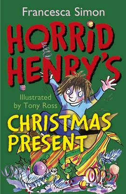 """Horrid Henry's Christmas Present: """"Horrid Henry Abominable Snowman"""", """"Horrid Henry Christmas Cracker"""" - Horrid Henry (Paperback)"""