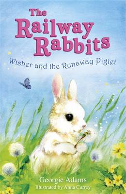 Wisher and the Runaway Piglet: No. 1 - The Railway Rabbits No. 1 (Paperback)