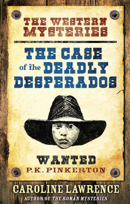 Case of the Deadly Desperados - The P. K. Pinkerton Mysteries No. 1 (Hardback)