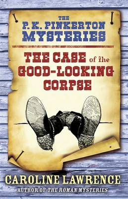 Case of the Good-Looking Corpse: Western Mysteries - The P. K. Pinkerton Mysteries 2 (Hardback)