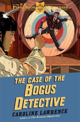 The P. K. Pinkerton Mysteries: The Case of the Bogus Detective: Book 4 - The P. K. Pinkerton Mysteries (Hardback)
