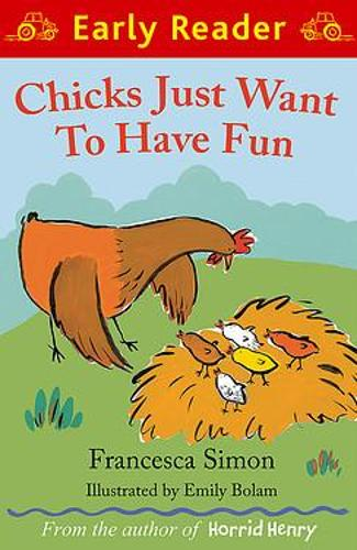 Early Reader: Chicks Just Want to Have Fun - Early Reader (Paperback)
