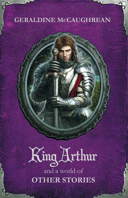 King Arthur and a World of Other Stories (Paperback)
