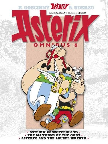 Asterix: Asterix Omnibus 6: Asterix in Switzerland, The Mansions of The Gods, Asterix and The Laurel Wreath - Asterix (Hardback)