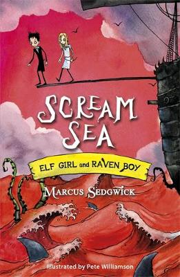 Elf Girl and Raven Boy: Scream Sea: Book 3 - Elf Girl and Raven Boy (Paperback)
