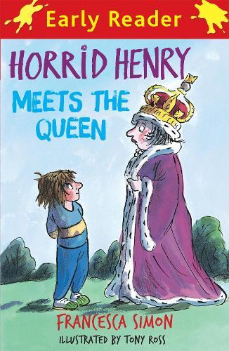 Horrid Henry Early Reader: Horrid Henry Meets the Queen: Book 16 - Horrid Henry Early Reader (Paperback)