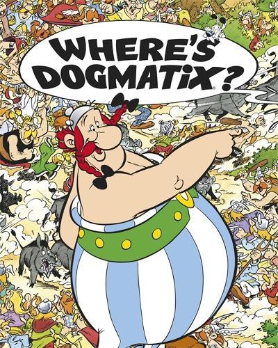 Asterix: Where's Dogmatix? - Asterix (Hardback)