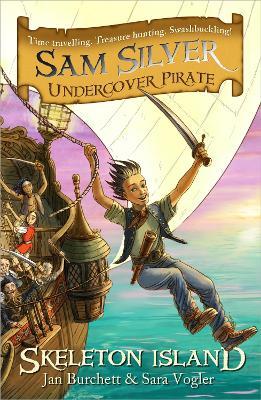 Sam Silver: Undercover Pirate: Skeleton Island: Book 1 - Sam Silver: Undercover Pirate (Paperback)