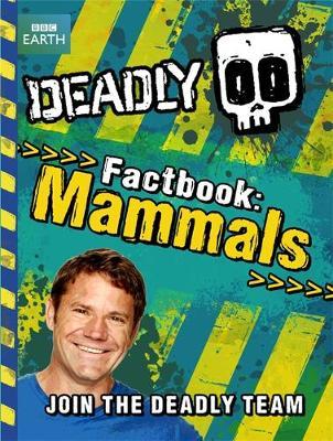 Deadly Factbook Mammals: Book 1 (Paperback)