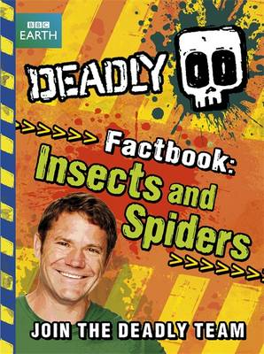 Deadly Factbook 2: Insects and Spiders - Deadly! 1 (Paperback)