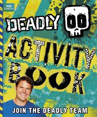 Deadly Activity Book - Steve Backshall's Deadly Series (Paperback)