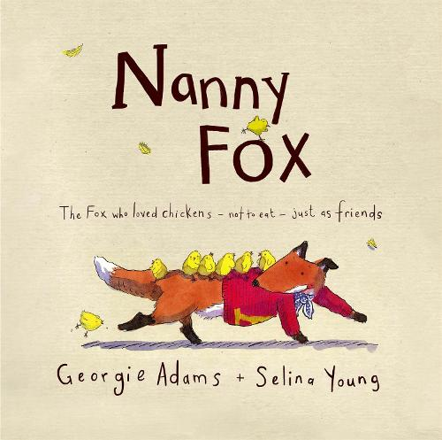 Nanny Fox by Georgie Adams, Selina Young | Waterstones