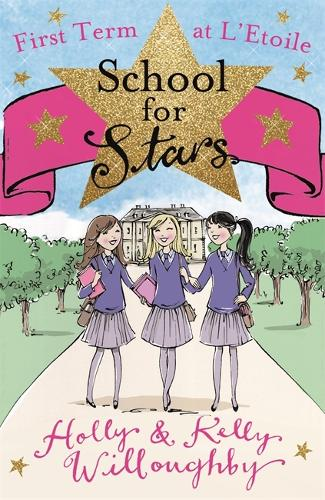 School for Stars: First Term at L'Etoile: Book 1 - School for Stars (Paperback)