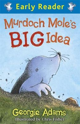 Early Reader: Murdoch Mole's Big Idea - Early Reader (Paperback)