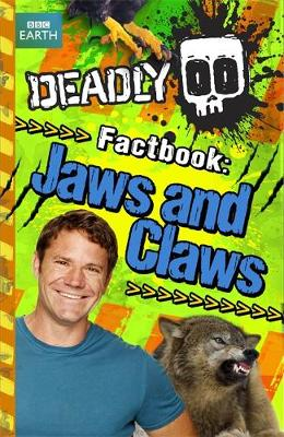 Deadly Factbook: Jaws and Claws: Book 6 (Paperback)