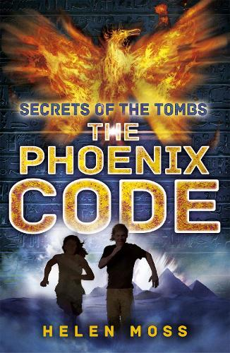 Secrets of the Tombs: The Phoenix Code: Book 1 - Secrets of the Tombs (Paperback)