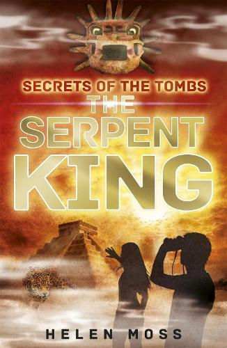 Secrets of the Tombs: The Serpent King: Book 3 - Secrets of the Tombs (Paperback)
