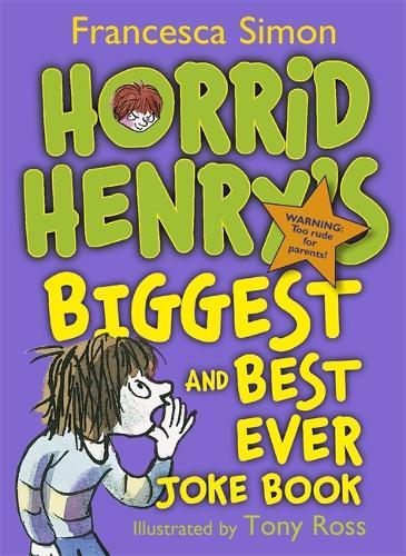 Horrid Henry's Biggest and Best Ever Joke Book - 3-in-1: Horrid Henry's Joke Book/Mighty Joke Book/Jolly Joke Book - Horrid Henry (Paperback)