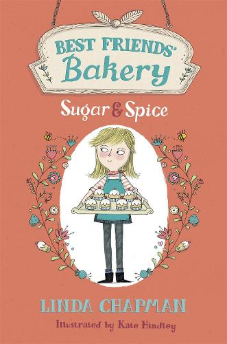 Best Friends' Bakery: Sugar and Spice: Book 1 - Best Friends' Bakery (Paperback)